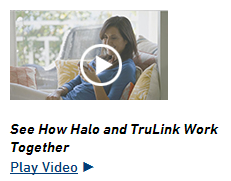 Halo TruLink Video