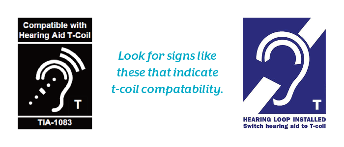 Look for these signs to indicate telecoil compatibility.